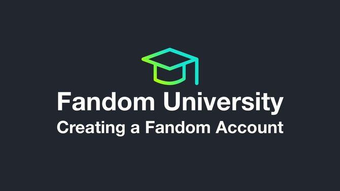 Fandom University - Creating a Fandom Account