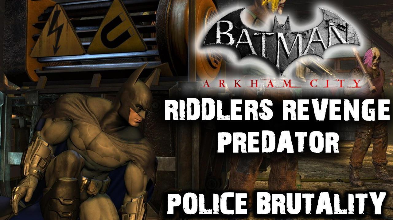 Batman Arkham City - Riddler's Revenge Police Brutality (Predator Map)