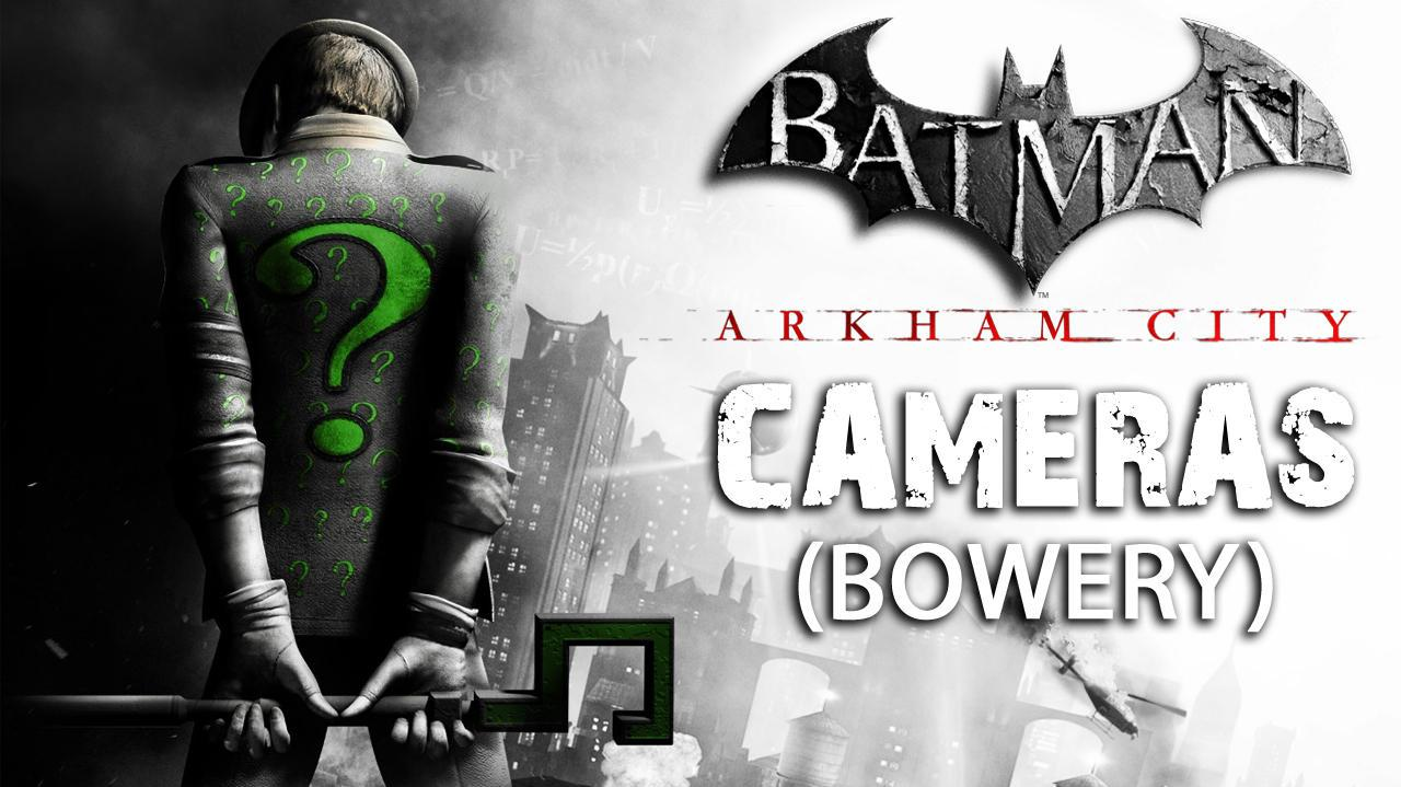 Batman Arkham City - Bowery Cameras