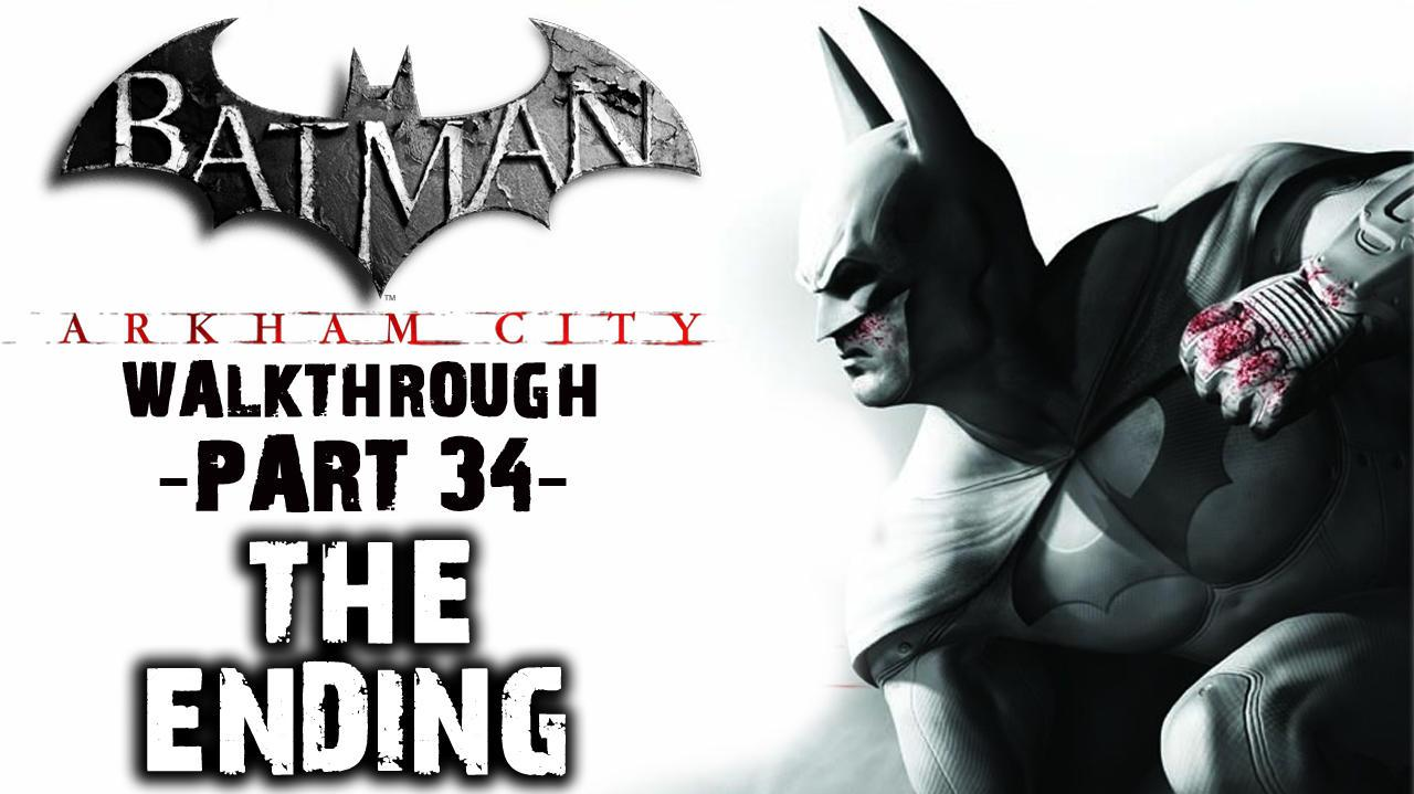 Batman Arkham City - The Ending - Walkthrough ( Part 34 )