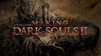 Making Dark Souls 2 - Part 1 Back Through the Fog