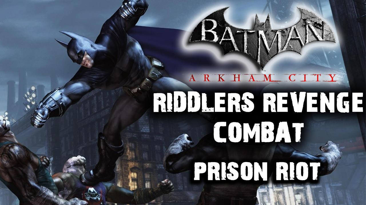 Batman Arkham City - Riddler's Revenge Prison Riot (Combat Map)