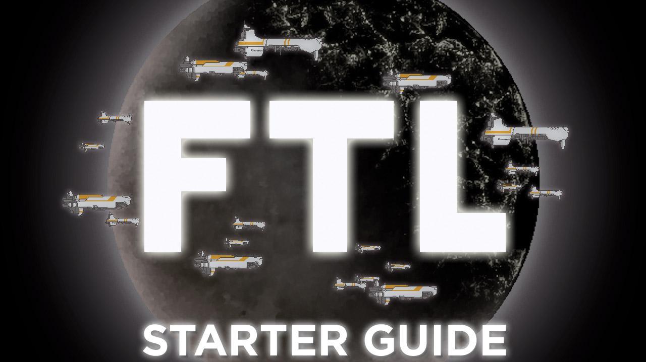 FTL Faster Than Light Starter Guide