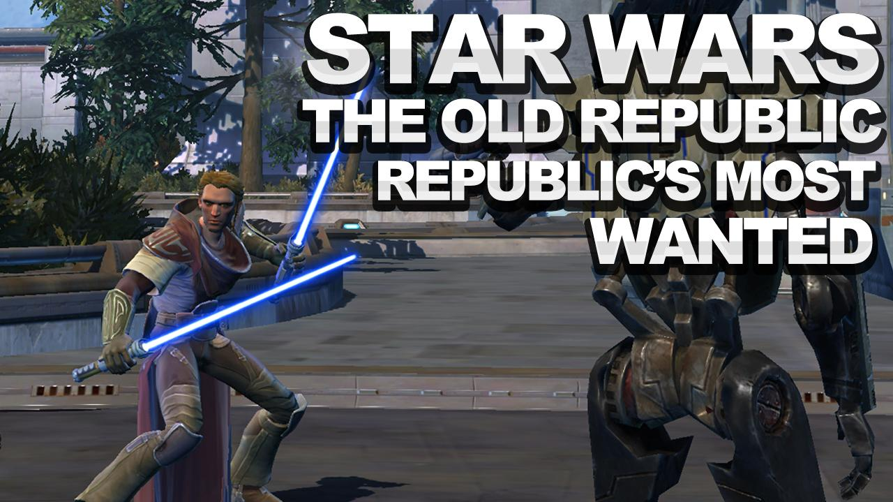 Star Wars The Old Republic - Heroic Republic's Most Wanted