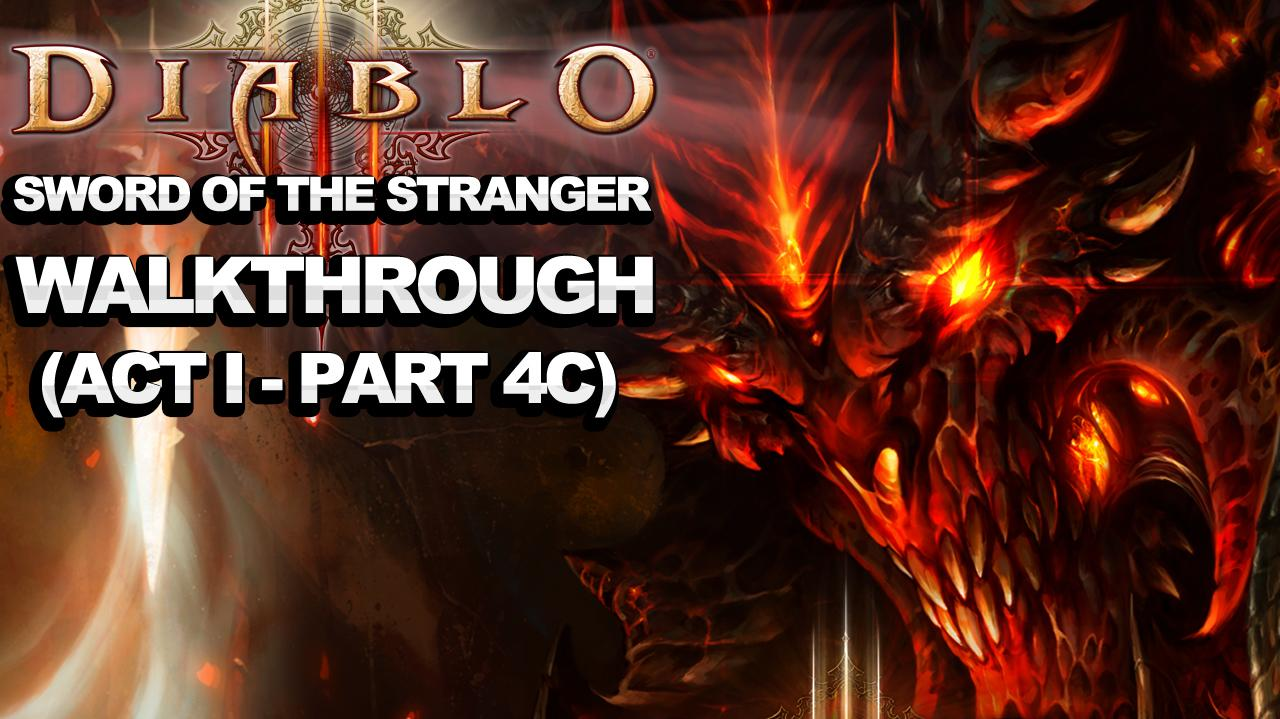 Diablo 3 - Sword of the Stranger (Act 1 - Part 4c)