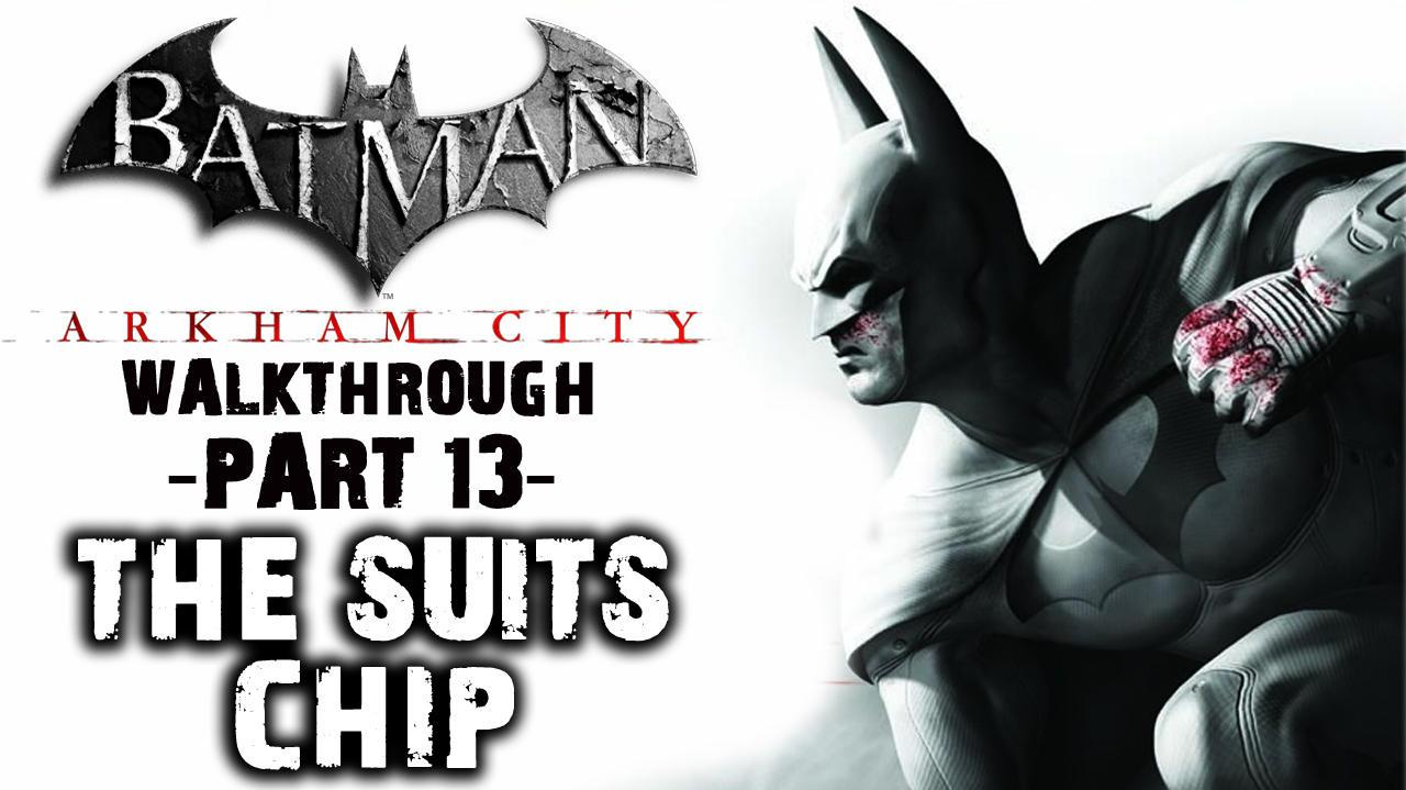 Batman Arkham City - The Suits Chip - Walkthrough (Part 13)