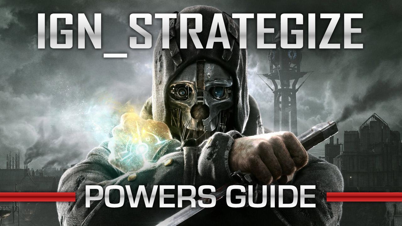 IGN Strategize Dishonored Beginner's Guide