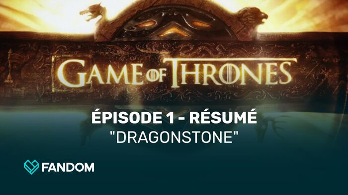 "Game of Thrones Recap-Video - Season 7 Episode 1 ""Dragonstone"" (French)"