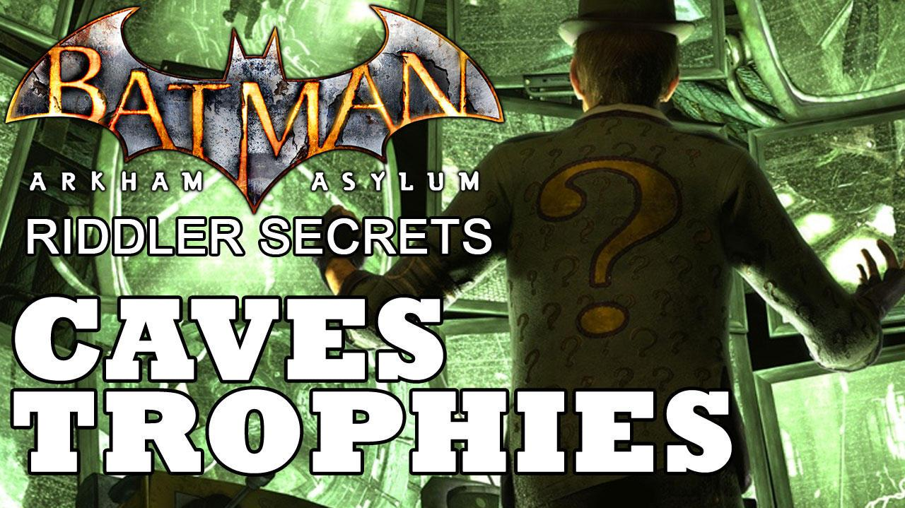 Batman Arkham Asylum The Caves Trophy Locations