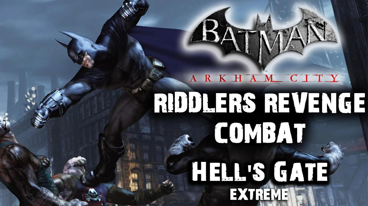 Batman Arkham City - Riddler's Revenge Hell's Gate Extreme (Combat Map)