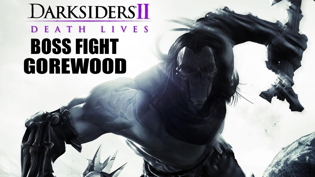 Darksiders II Boss Fight Gorewood - Gameplay
