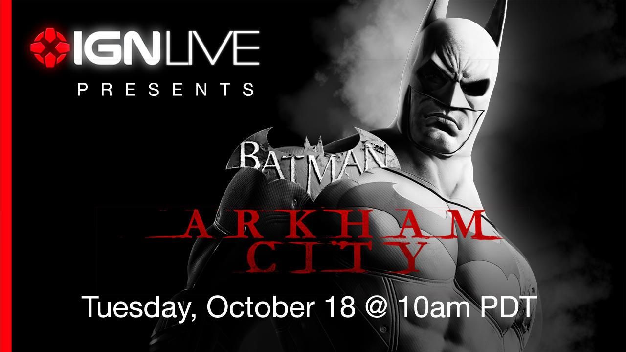 IGN Live Presents Batman Arkham City