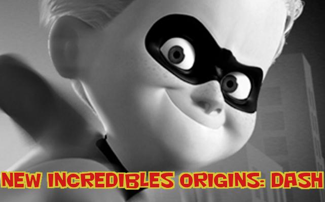 Incredibles Origins- Dash