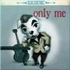 Only Me Cover