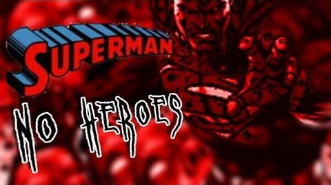 """Superman No Heroes"""