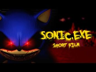 SONIC.EXE (Sonic The Hedgehog - Creepypasta Short Horror Film)