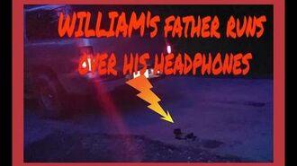 WILLIAM'S FATHER RUNS OVER HIS HEADPHONES