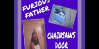 FURIOUS FATHER CHAINSAWS DOOR!!!