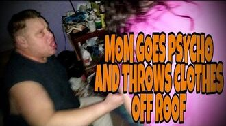 MOM GOES PSYCHO AND THROWS CLOTHES OFF ROOF!!!