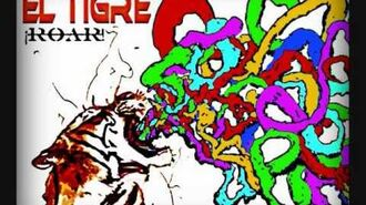 El Tigre - She Swallowed Burning Coals