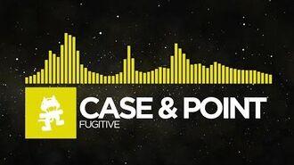 Electro - Case & Point - Fugitive Monstercat Release