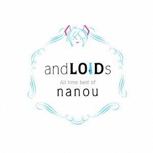 File:AndLOIDs -All time best of Nanou- - album illust.jpg