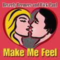 Make me feel ft beverly rick