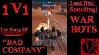 """War Bots"" Last Bot Standing Final Battle of Bad Company"