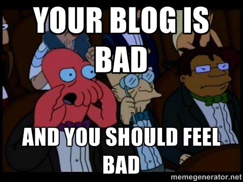 File:Your blog is bad.jpg