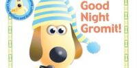 Good Night Gromit!