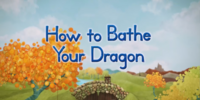 How to Bathe Your Dragon