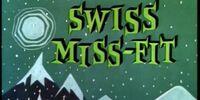 Swiss Miss-Fit