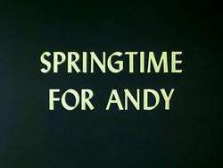 Springtime for Andy