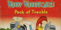 Woody Woodpecker Peck of Trouble
