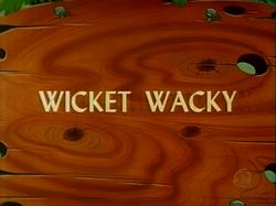 Wicket Wacky (TV Title)