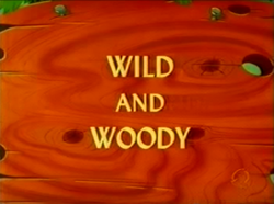 Wild and Woody (TV Title)