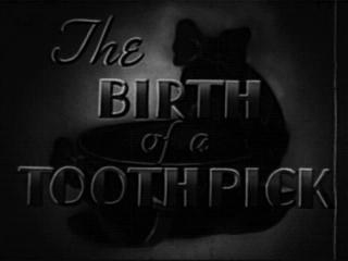 Birthofatoothpick-title