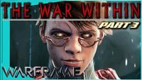 THE WAR WITHIN Quest - Part 3 A Child No More Warframe