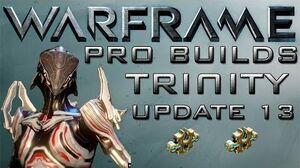 Warframe Trinity Pro Builds 2 Forma Update 13.4