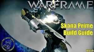 Warframe Skana Skana Prime Build w Bright Purity Mod (U15.5