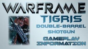 Warframe - Gameplay & Information Tigris (Double-Barrel Shotgun)