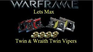 Lets Max (Warframe) E14 - Twin & Wraith Twin Viper