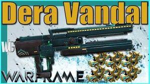Warframe - DERA VANDAL BUILD 6xforma