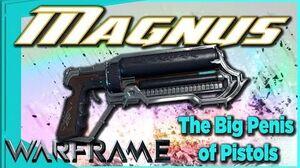 MAGNUS - THE BIG PENIS OF PISTOLAS 4 forma - Warframe