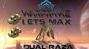 Lets Max (Warframe) E44 - Dual Raza