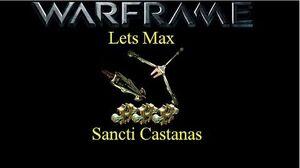Lets Max (Warframe) E10 - Sancti Castanas
