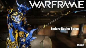 Warframe ENDURA Rapier Setup (U20.6