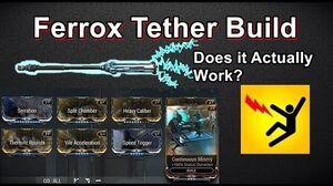 Ferrox Tether Build - It's Actually Pretty Fun And Useful! (Warframe)
