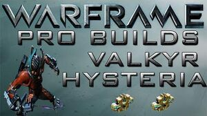 Warframe Valkyr Hysteria Pro Builds 2 Forma Update 14.5