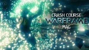 Crash Course In WARFRAME - Mag